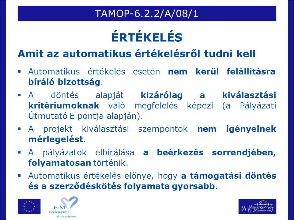 TAMOP-6.2.2/A/08/1 ÉRTÉKELÉS. Amit az automatikus értékelésről tudni kell. Automatikus értékelés esetén nem kerül felállításra bíráló bizottság.