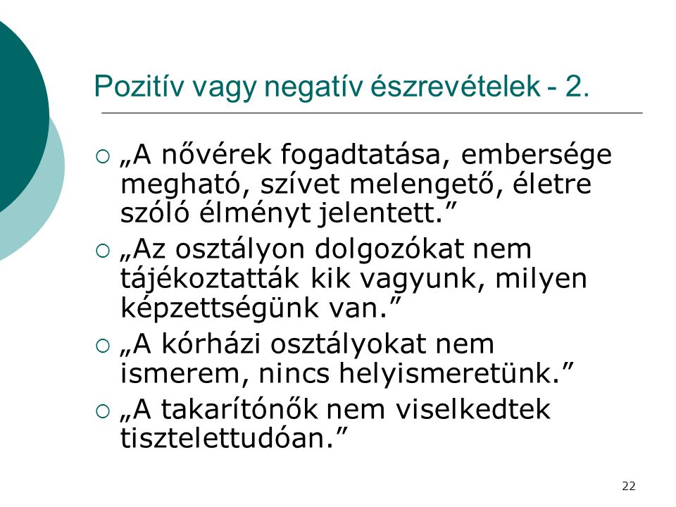 Pozitív vagy negatív észrevételek - 2.