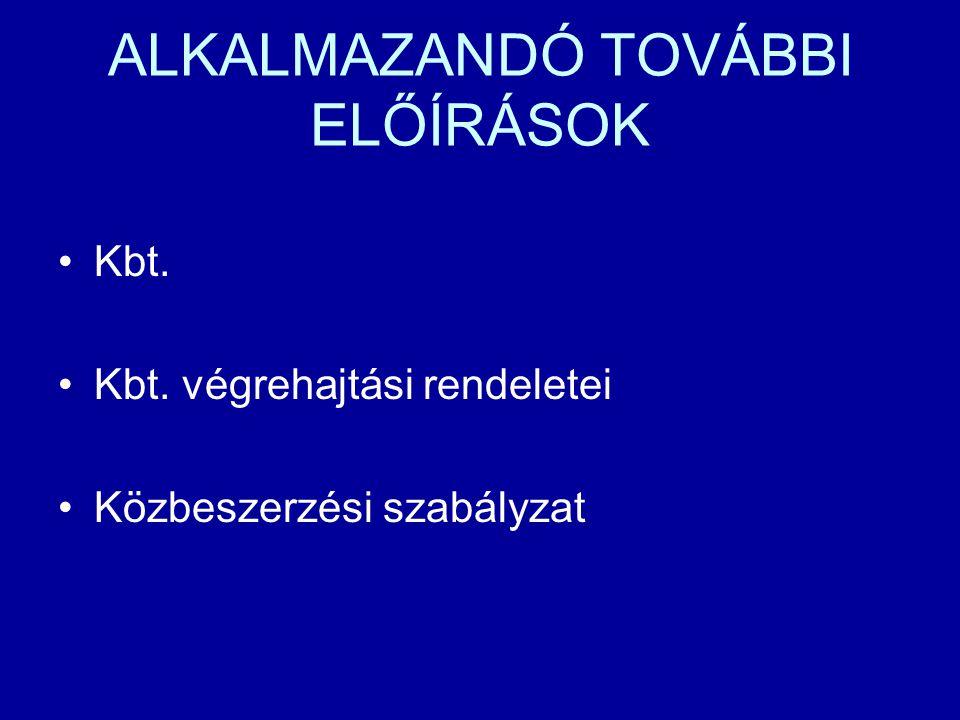 ALKALMAZANDÓ TOVÁBBI ELŐÍRÁSOK