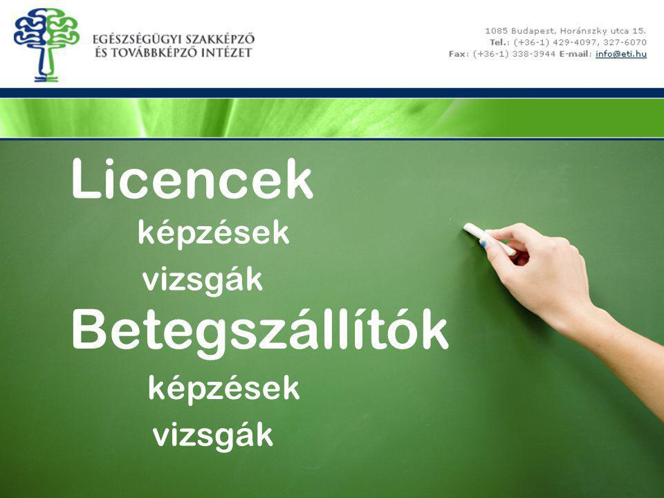 Licencek képzések vizsgák Betegszállítók képzések vizsgák