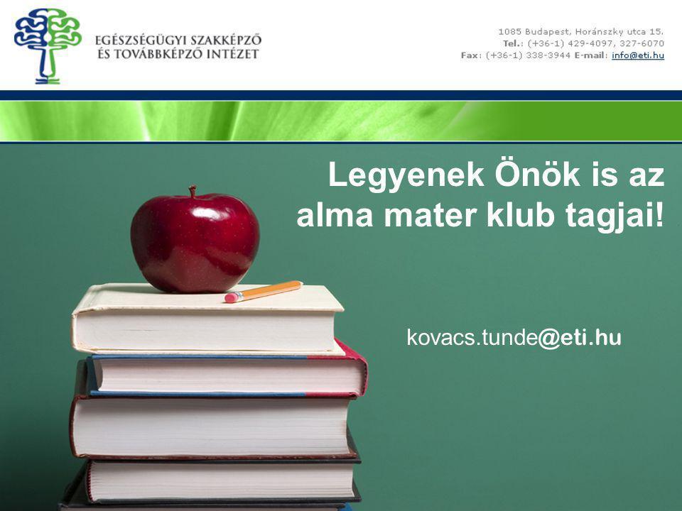 Legyenek Önök is az alma mater klub tagjai! kovacs.tunde@eti.hu