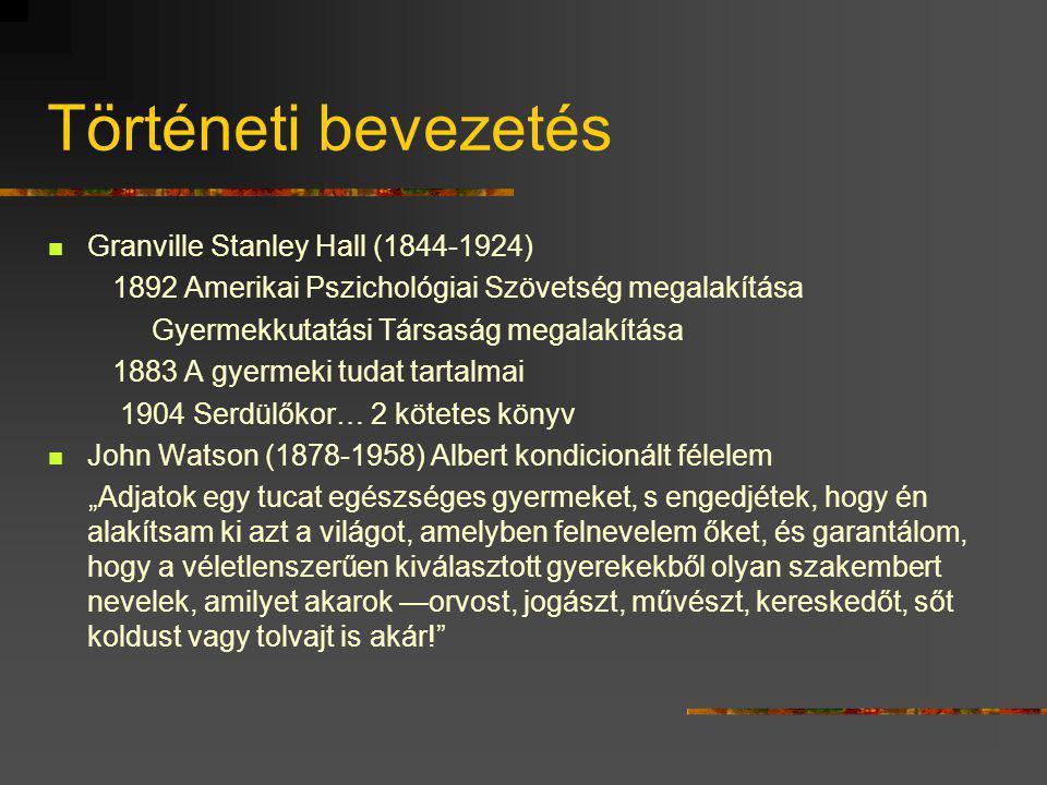 Történeti bevezetés Granville Stanley Hall (1844-1924)