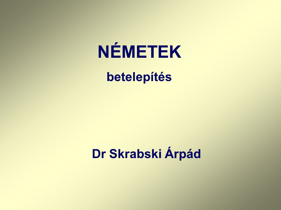NÉMETEK betelepítés Dr Skrabski Árpád
