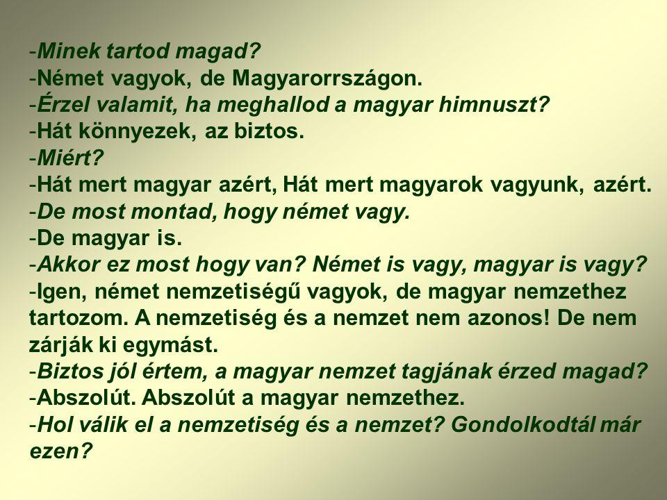 Minek tartod magad Német vagyok, de Magyarorrszágon. Érzel valamit, ha meghallod a magyar himnuszt