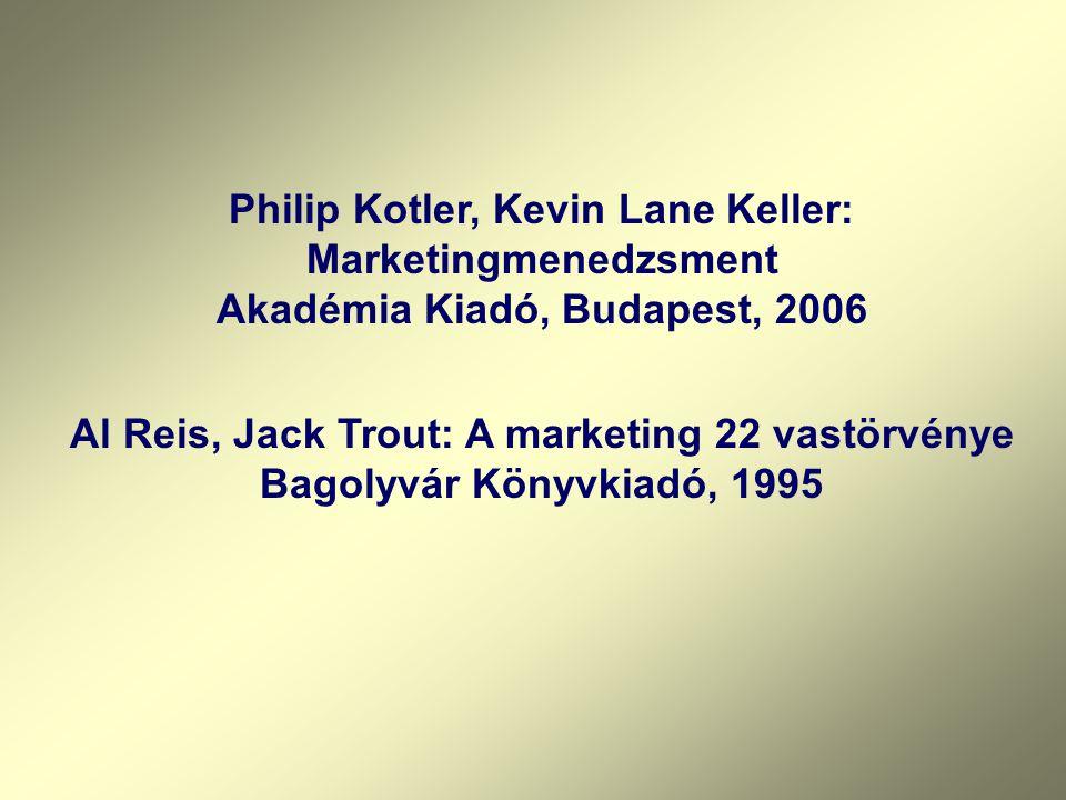 Philip Kotler, Kevin Lane Keller: Marketingmenedzsment Akadémia Kiadó, Budapest, 2006