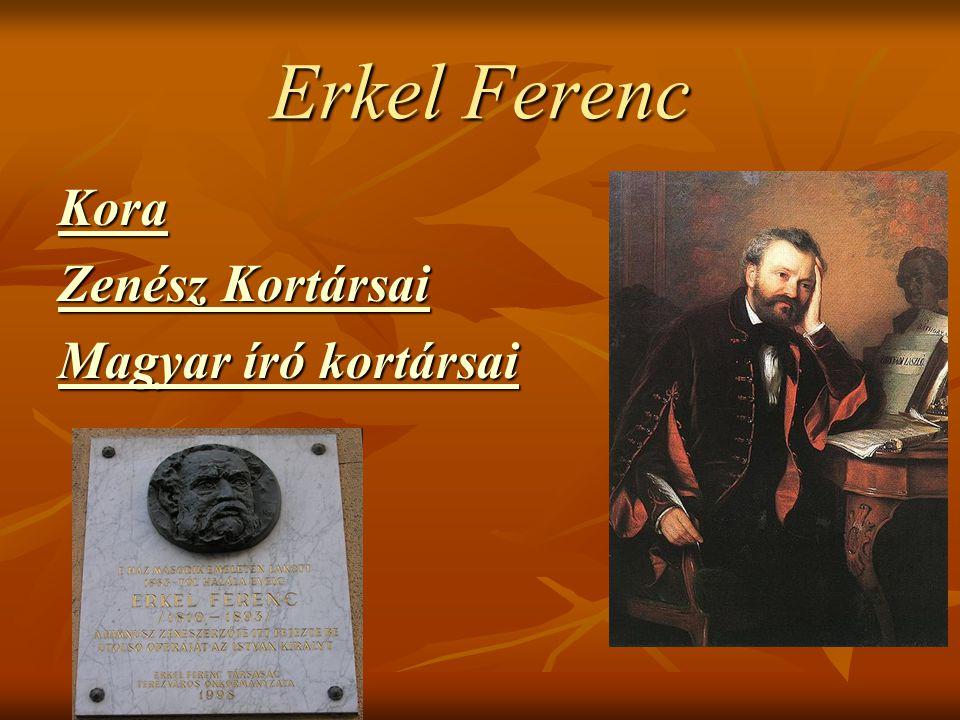 Erkel Ferenc Kora Zenész Kortársai Magyar író kortársai