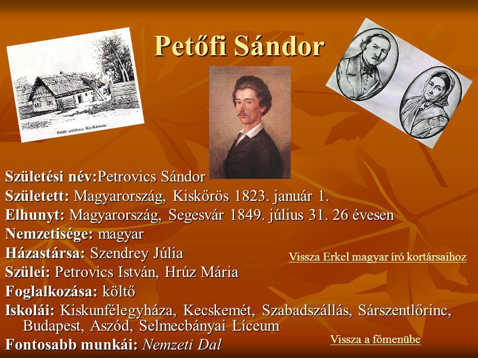 Petőfi Sándor Születési név:Petrovics Sándor