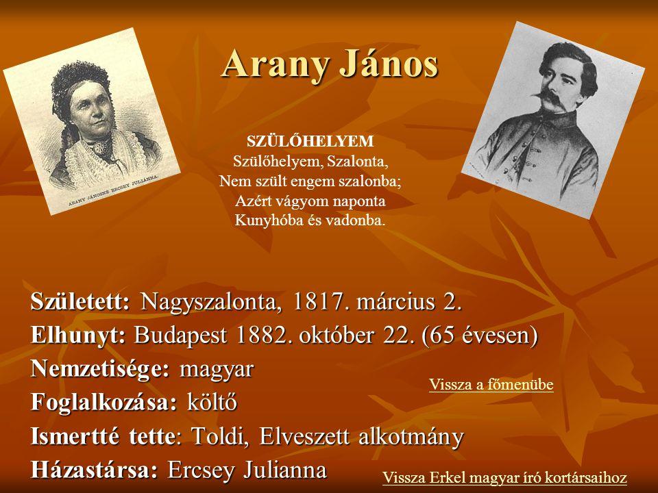 Arany János Született: Nagyszalonta, 1817. március 2.