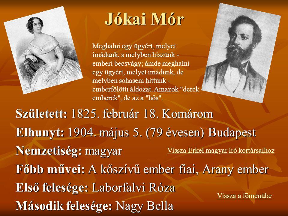 Jókai Mór Született: 1825. február 18. Komárom
