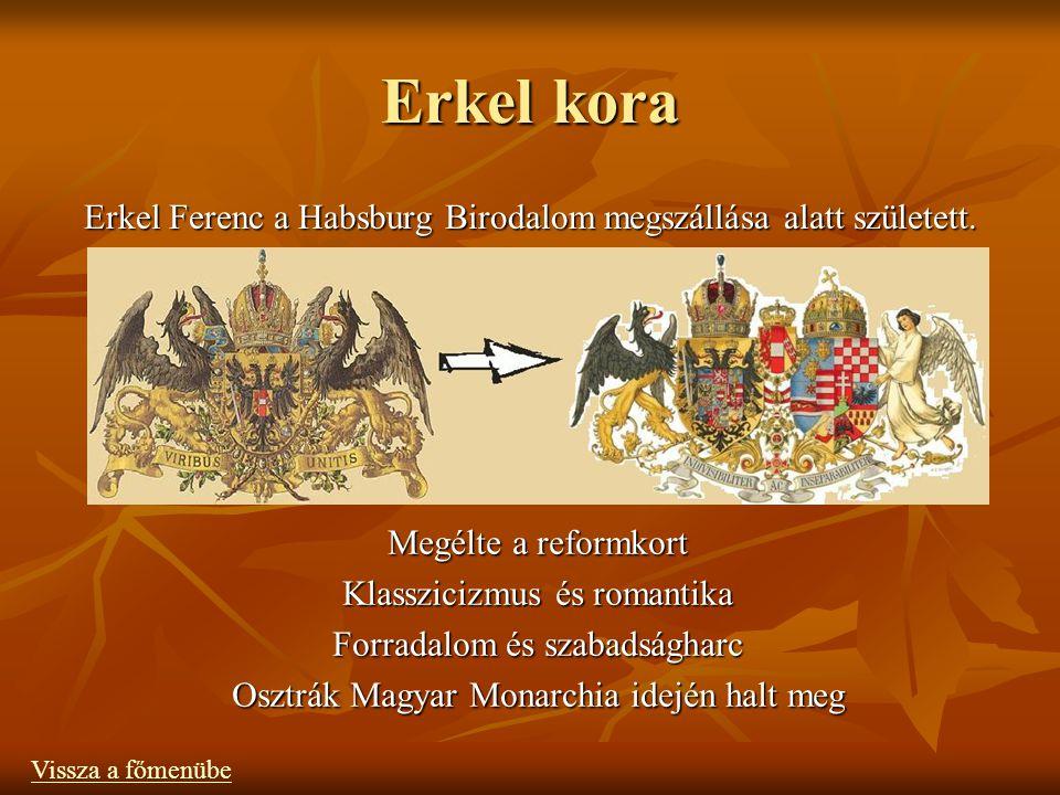 Erkel Ferenc a Habsburg Birodalom megszállása alatt született.