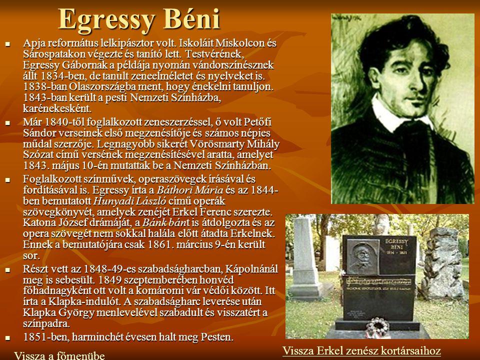 Egressy Béni Vissza Erkel zenész kortársaihoz Vissza a főmenübe