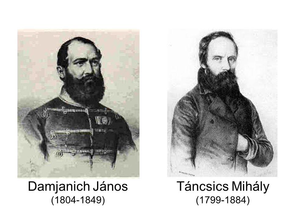 Damjanich János (1804-1849) Táncsics Mihály (1799-1884)