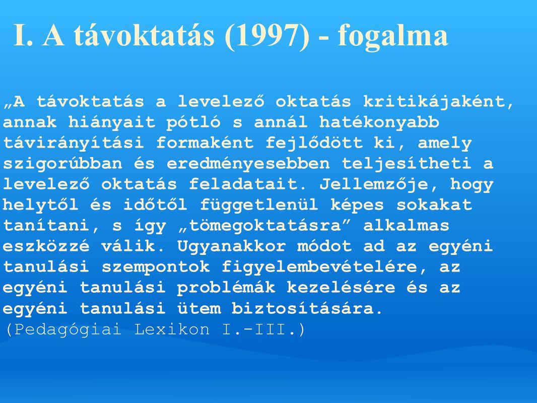 I. A távoktatás (1997) - fogalma