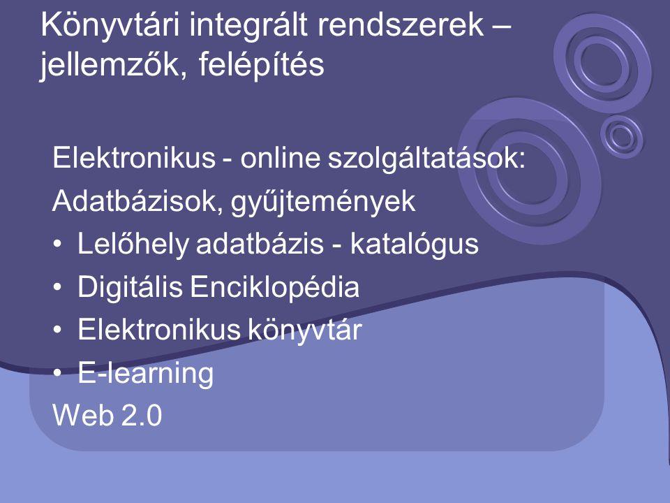 Könyvtári integrált rendszerek – jellemzők, felépítés