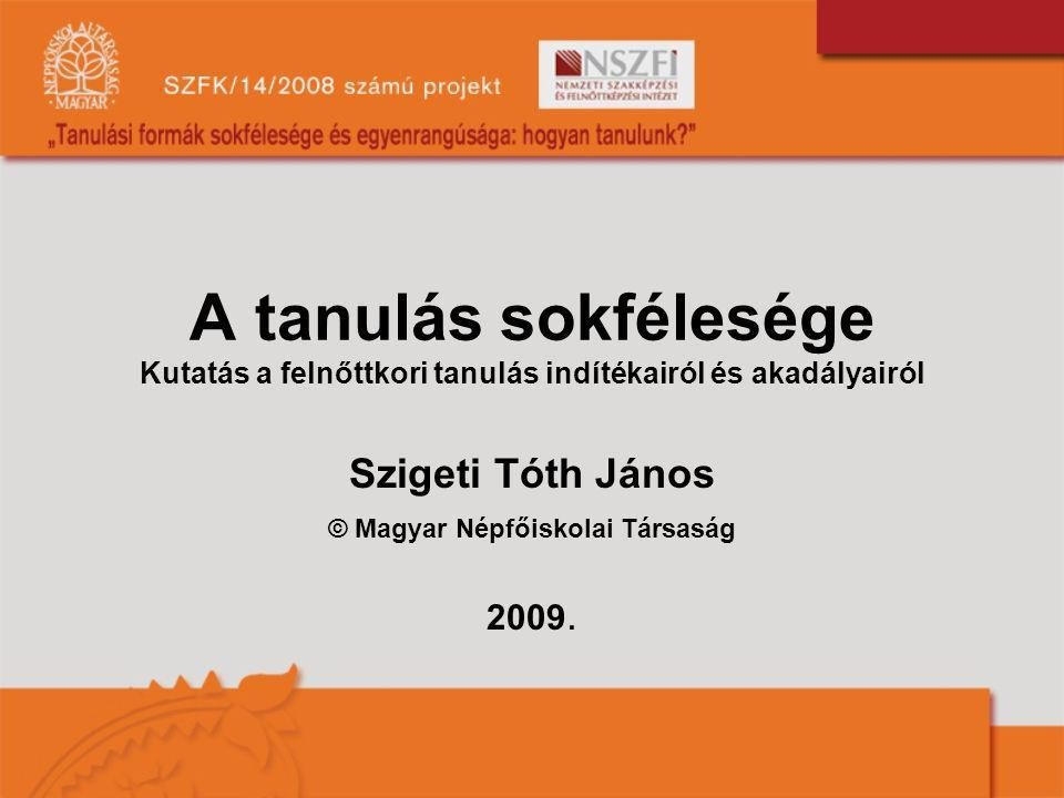 Szigeti Tóth János © Magyar Népfőiskolai Társaság 2009.