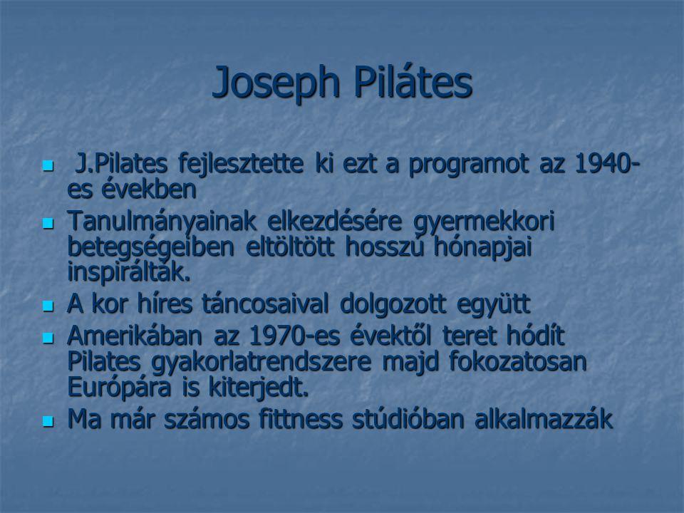 Joseph Pilátes J.Pilates fejlesztette ki ezt a programot az 1940-es években.