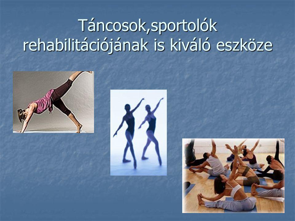 Táncosok,sportolók rehabilitációjának is kiváló eszköze
