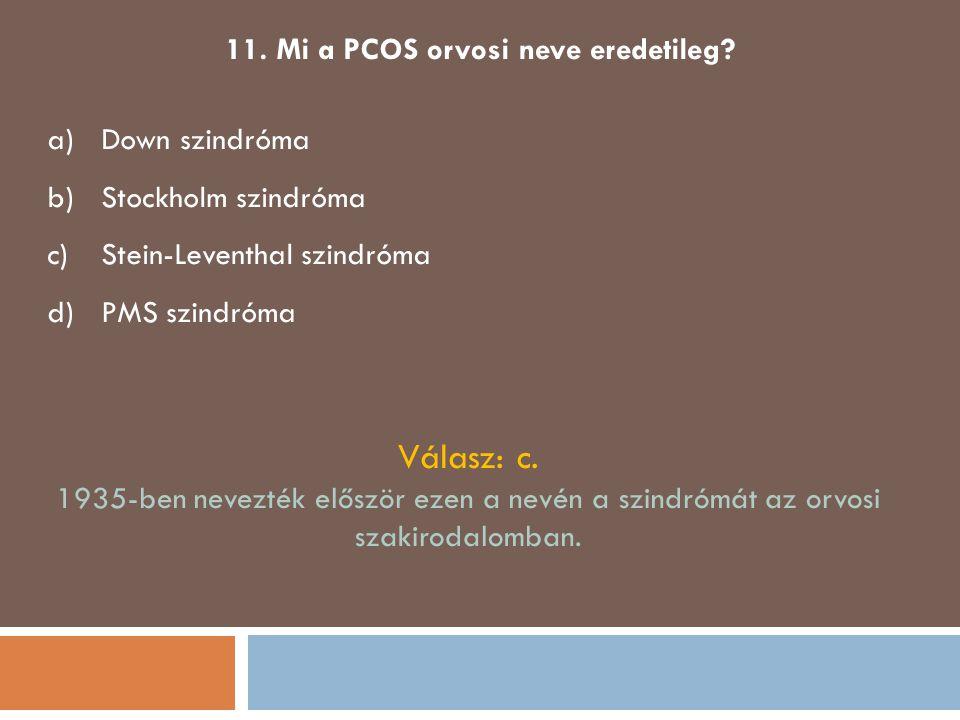 11. Mi a PCOS orvosi neve eredetileg