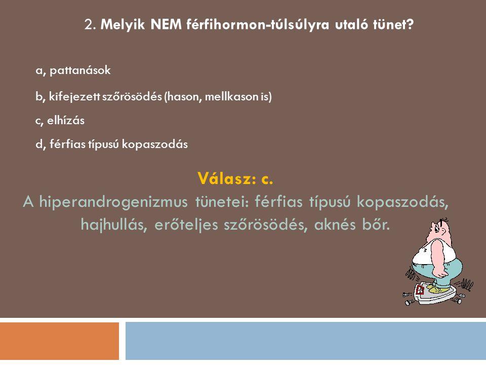 2. Melyik NEM férfihormon-túlsúlyra utaló tünet