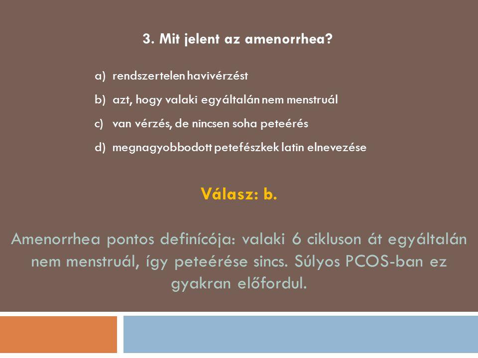 3. Mit jelent az amenorrhea
