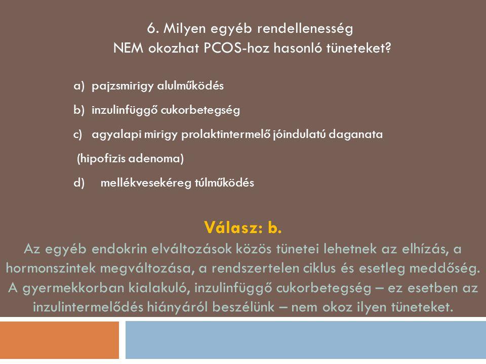 Válasz: b. 6. Milyen egyéb rendellenesség