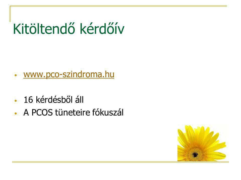 Kitöltendő kérdőív www.pco-szindroma.hu 16 kérdésből áll