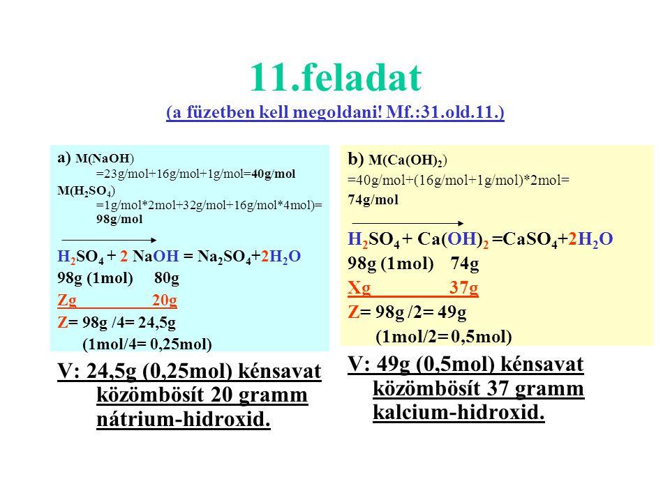 11.feladat (a füzetben kell megoldani! Mf.:31.old.11.)