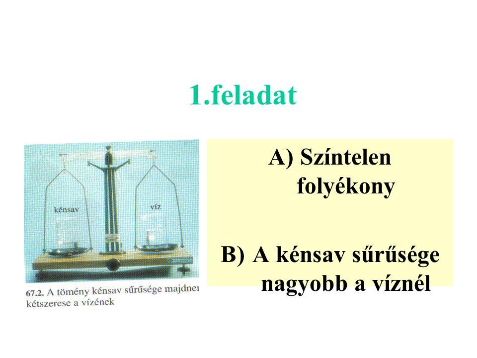 Színtelen folyékony A kénsav sűrűsége nagyobb a víznél