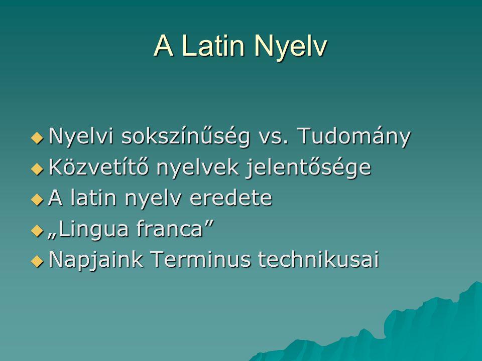 A Latin Nyelv Nyelvi sokszínűség vs. Tudomány