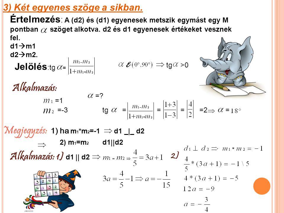 Megjegyzés: 1) ha m1*m2=-1 d1 _|_ d2