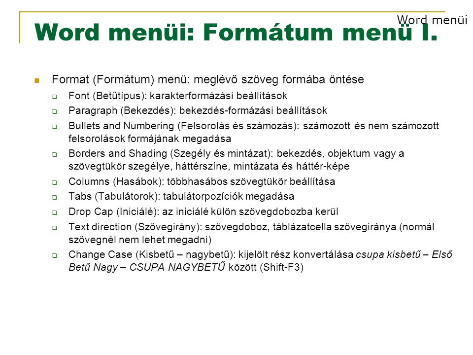 Word menüi: Formátum menü I.