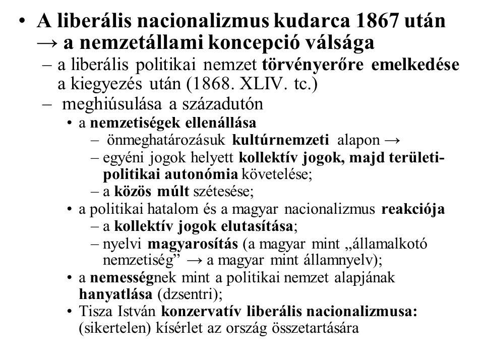 A liberális nacionalizmus kudarca 1867 után → a nemzetállami koncepció válsága