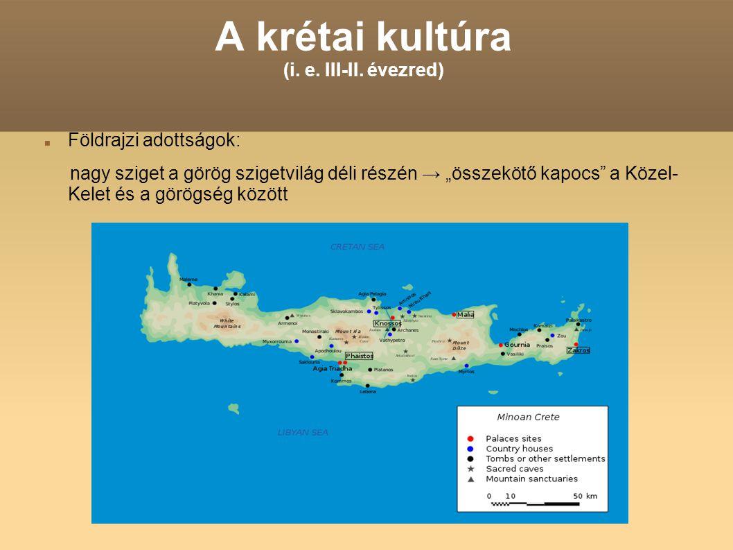 A krétai kultúra (i. e. III-II. évezred)