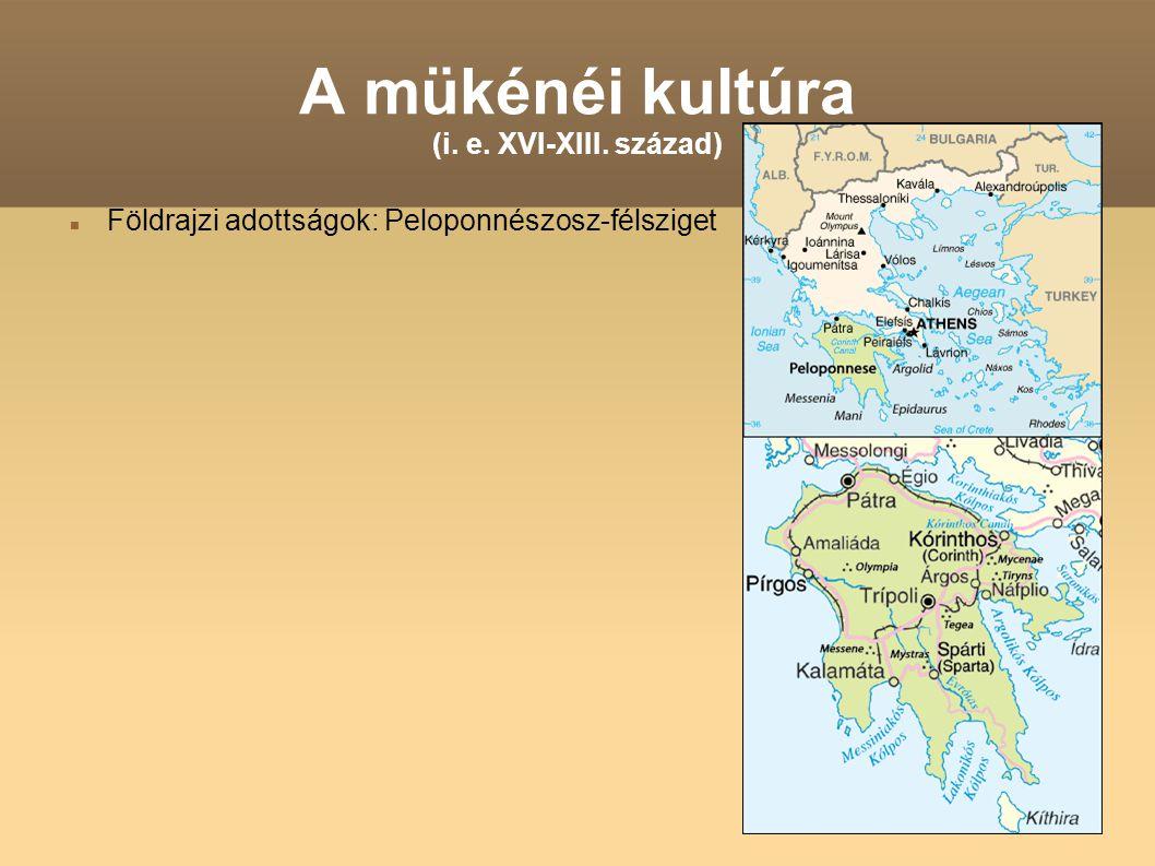 A mükénéi kultúra (i. e. XVI-XIII. század)