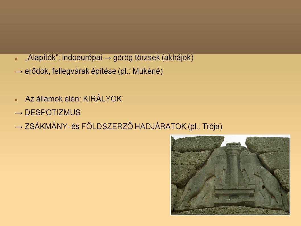 """""""Alapítók : indoeurópai → görög törzsek (akhájok)"""