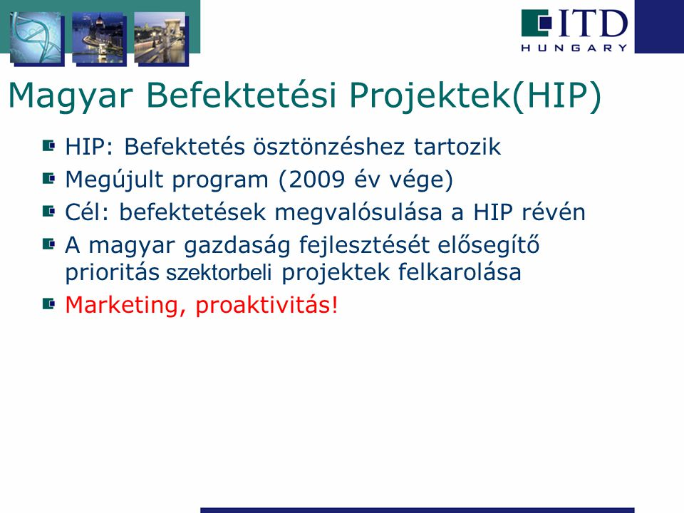 Magyar Befektetési Projektek(HIP)