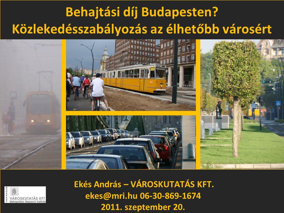 Behajtási díj Budapesten Közlekedésszabályozás az élhetőbb városért