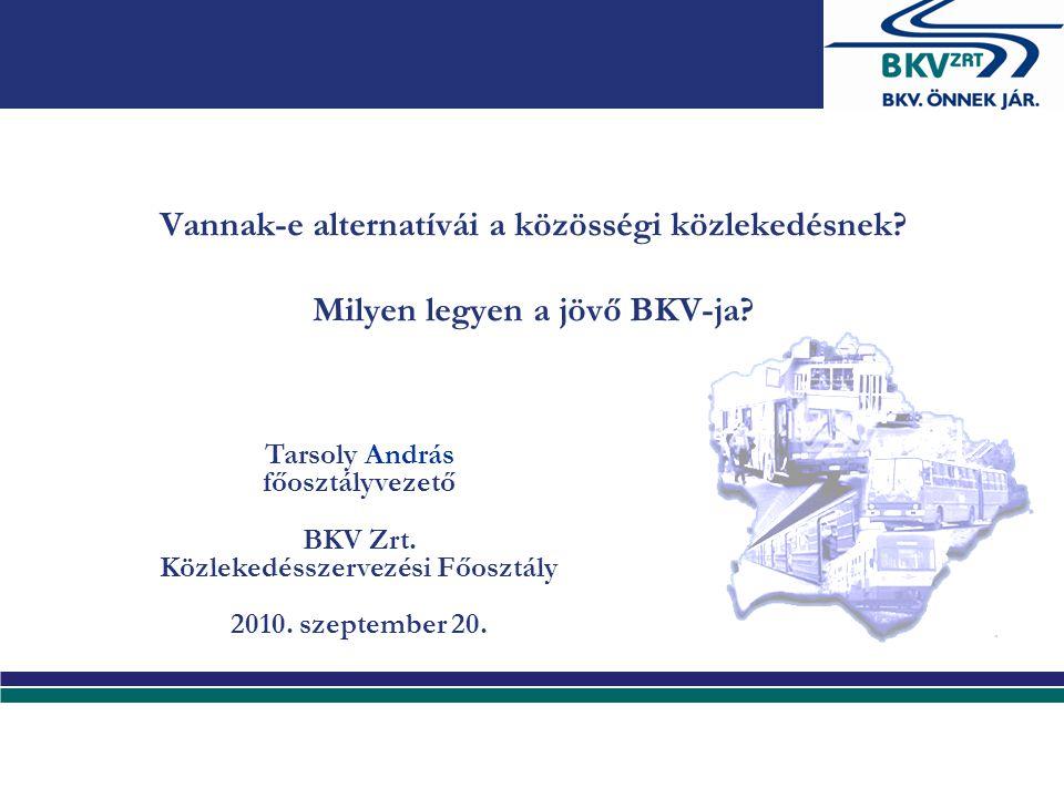 Az előadás tartalma módválasztás. a szolgáltatás kialakításának stratégiai szempontjai. alternatív közlekedési megoldások.