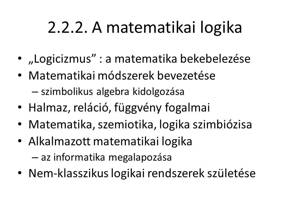 "2.2.2. A matematikai logika ""Logicizmus : a matematika bekebelezése"