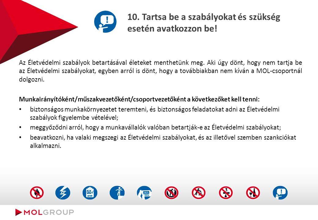9. Ne fogyasszon alkoholt vagy kábítószert munkavégzés előtt vagy közben!