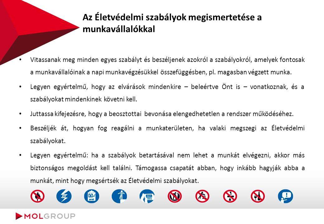 Az ÖN felelőssége Ismerni az Életvédelmi szabályokat: céljait, alkalmazásait, jelentési és kivizsgálási folyamatot, lehetséges következményeket.