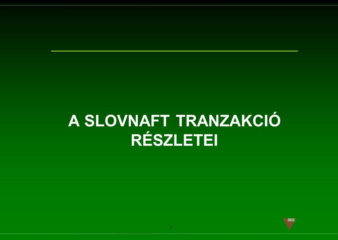 A SLOVNAFT TRANZAKCIÓ RÉSZLETEI