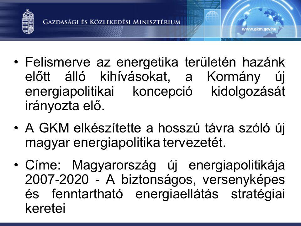 Felismerve az energetika területén hazánk előtt álló kihívásokat, a Kormány új energiapolitikai koncepció kidolgozását irányozta elő.