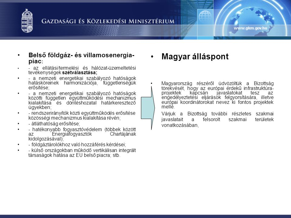 Magyar álláspont Belső földgáz- és villamosenergia-piac: