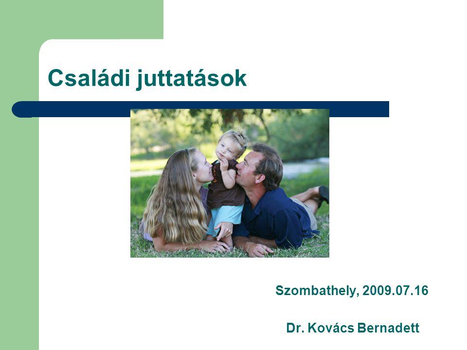 Szombathely, 2009.07.16 Dr. Kovács Bernadett