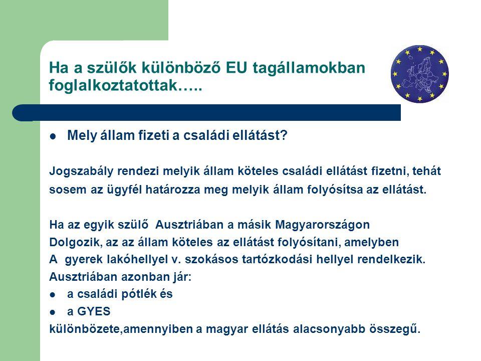 Ha a szülők különböző EU tagállamokban foglalkoztatottak…..