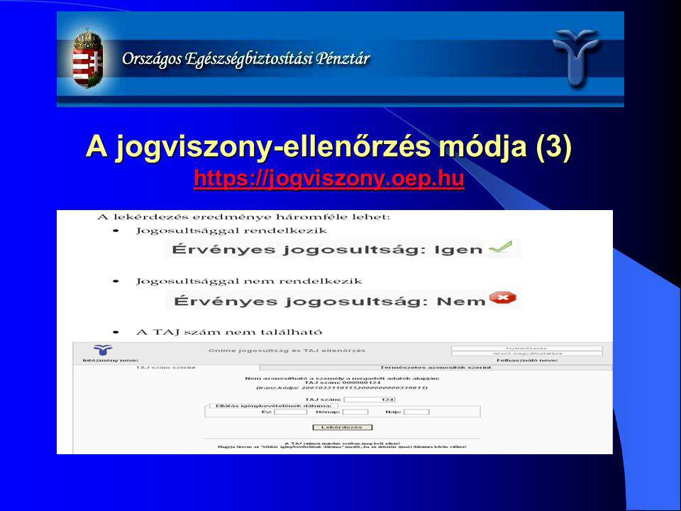 A jogviszony-ellenőrzés módja (3) https://jogviszony.oep.hu