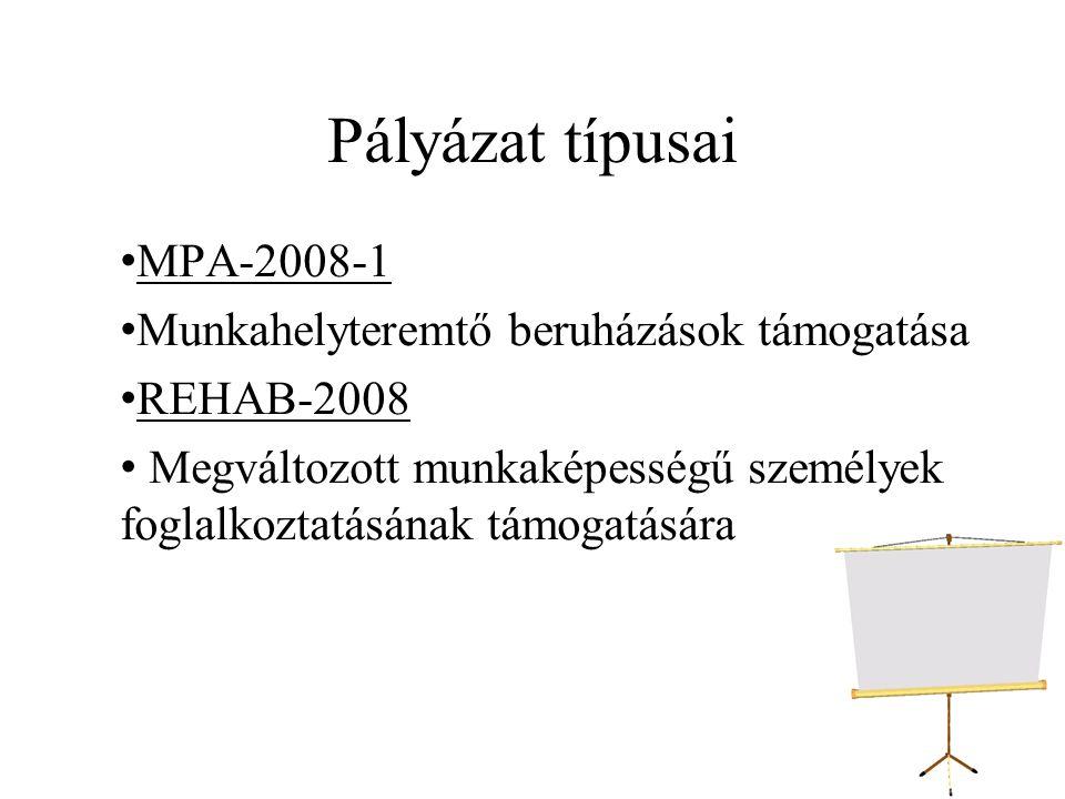 Pályázat típusai MPA-2008-1 Munkahelyteremtő beruházások támogatása