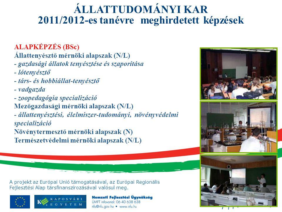 ÁLLATTUDOMÁNYI KAR 2011/2012-es tanévre meghirdetett képzések