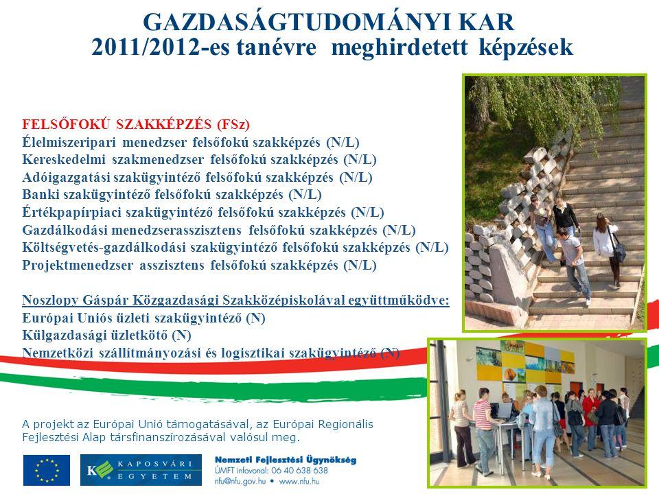 GAZDASÁGTUDOMÁNYI KAR 2011/2012-es tanévre meghirdetett képzések